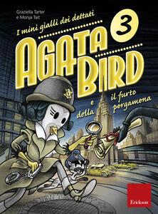 Agata Bird e il furto della pergamena. I minigialli dei dettati. Vol. 3