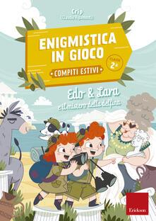 Edo & Lara e il mistero della delfina. Enigmistica in gioco. Compiti estivi. Classe 2ª - Claudio Ripamonti - copertina