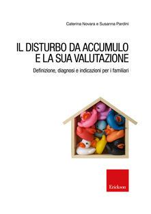 Il disturbo da accumulo e la sua valutazione - Caterina Novara,Susanna Pardini - copertina