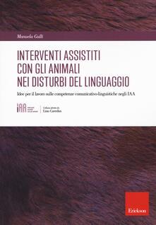 Gli interventi assistiti con gli animali nei disturbi del linguaggio. Idee per il lavoro sulle competenze comunicativo-linguistiche negli IAA.pdf
