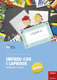 Imparo con i lapbook. Matematica e scienze. Classe quinta - Ginevra G. Gottardi,Giuditta Gottardi - copertina