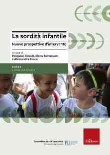 La sordità infantile. Nuove prospettive d'intervento - copertina