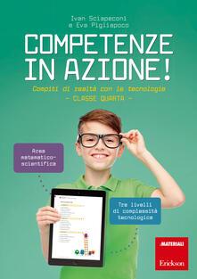 Competenze in azione! Compiti di realtà con le tecnologie. Matematica e scienze. Classe quarta. Ediz. a spirale.pdf