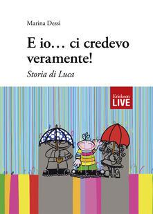 E io... ci credevo veramente! Storia di Luca.pdf