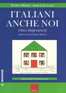 Italiani anche noi. Il libro degli esercizi della scuola di Penny Wirton - Eraldo Affinati,Anna Luce Lenzi - copertina