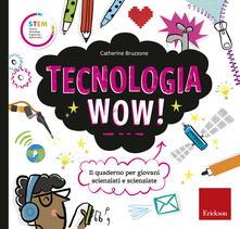 Rallydeicolliscaligeri.it Tecnologia wow! Il quaderno per giovani scienziati e scienziate. Ediz. a colori Image