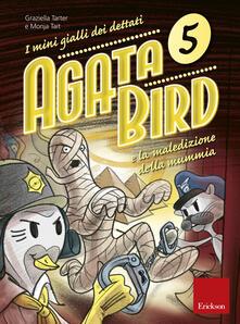 Agata Bird e la maledizione della mummia. I minigialli dei dettati. Vol. 5 - Graziella Tarter,Monja Tait - copertina