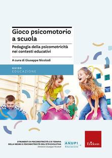 Camfeed.it Gioco psicomotorio a scuola. Pedagogia della psicomotricità nei contesti educativi Image