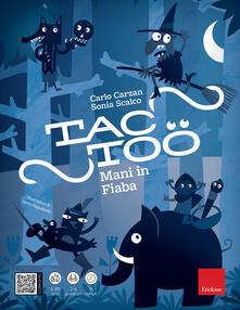Tactoo. Mani in fiaba - Carlo Carzan,Sonia Scalco - copertina