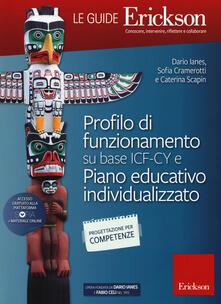 Profilo di funzionamento su base ICF-CY e Piano educativo individualizzato - Sofia Cramerotti,Dario Ianes,Caterina Scapin - copertina