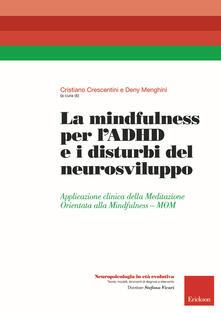 Warholgenova.it La mindfulness per l'ADHD e i disturbi del neurosviluppo. Applicazione clinica della Meditazione Orientata alla Mindfulness - MOM Image