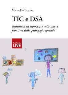 TIC e DSA. Riflessioni ed esperienze sulle nuove frontiere della pedagogia speciale - Marinella Catarina - copertina
