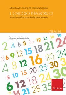 Grandtoureventi.it Il calcolo pitagorico. Strumenti e attività per apprendere facilmente le tabelline. 7-8 anni Image