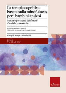 Lpgcsostenible.es Terapia cognitiva basata sulla mindfulness per bambini ansiosi. Manuale per la cura dei disturbi d'ansia in età evolutiva Image