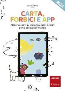 Recuperandoiltempo.it Carta, forbici e app. Atelier creativi su immagini, suoni e colori per la scuola dell'infanzia Image