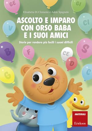 Ascolto e imparo con orso Baba e i suoi amici. Storie per rendere più facili i suoni difficili