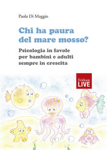 Chi ha paura del mare mosso? Psicologia in favole per bambini e adulti sempre in crescita. Ediz. illustrata.pdf