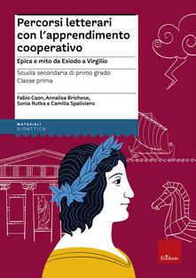 Ristorantezintonio.it Percorsi letterari con l'apprendimento cooperativo. Epica e mito da Esiodo a Virgilio. Con aggiornamento online Image