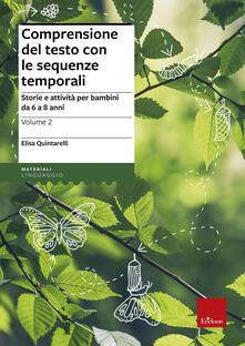Comprensione del testo con le sequenze temporali. Storie e attività per bambini da 6 a 8 anni. Vol. 2 - Elisa Quintarelli - copertina