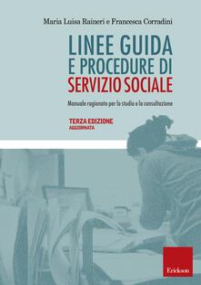 Linee guida e procedure di servizio sociale. Manuale ragionato per lo studio e la consultazione - Maria Luisa Raineri - copertina