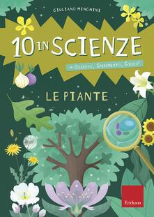 Le piante. 10 in scienze. Osservo, sperimento, gioco! Con Altro materiale cartografico.pdf