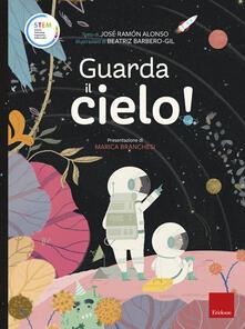 Guarda il cielo! Stem. Ediz. a colori - José Ramón Alonso - copertina