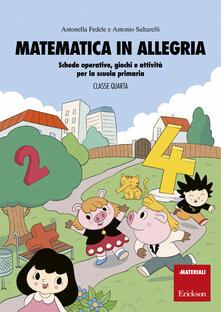 Matematica in allegria. Schede operative, giochi e attività per la scuola primaria. Per la 4ª classe elementare - Antonella Fedele,Antonio Saltarelli - copertina