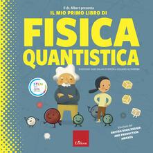 Il dr. Albert presenta il mio primo libro fisica quantica. Ediz. a colori.pdf