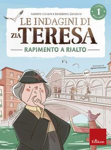Rapimento a Rialto. Le indagini di zia Teresa. I misteri della logica. Vol. 1 - Antonio Calvani,Benedetto Zanaboni - copertina
