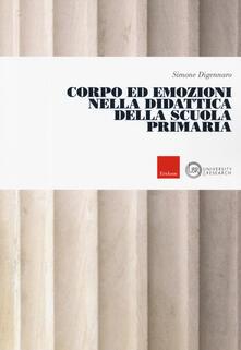 Corpo ed emozioni nella didattica della scuola primaria - Simone Digennaro - copertina