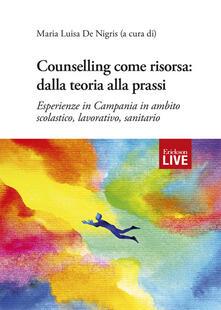 Ilmeglio-delweb.it Counselling come risorsa: dalla teoria alla prassi. Esperienze in Campania in ambito scolastico, lavorativo, sanitario Image