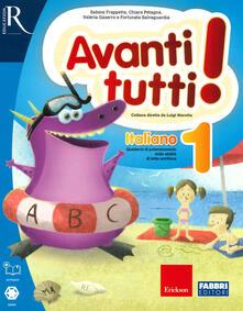Avanti tutti! Italiano. Per la Scuola elementare. Vol. 1 - copertina