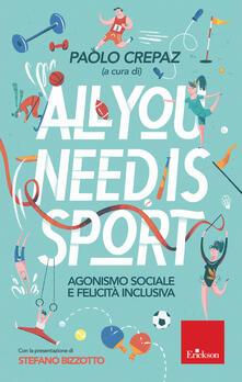 All you need is sport. Agonismo sociale e felicità inclusiva - copertina