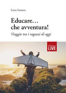 Tegliowinterrun.it Educare... che avventura! Viaggio tra i ragazzi di oggi Image