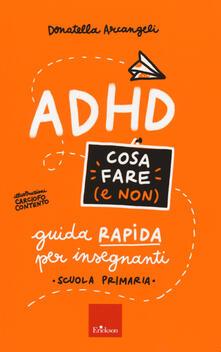 ADHD cosa fare e non - Donatella Arcangeli - copertina
