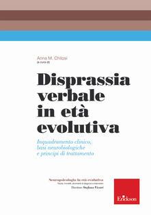 Disprassia verbale in età evolutiva. Inquadramento clinico, basi neurobiologiche e principi di trattamento.pdf
