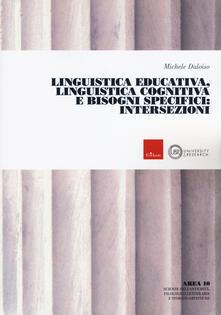 Linguistica educativa, linguistica cognitiva e bisogni specifici: intersezioni.pdf
