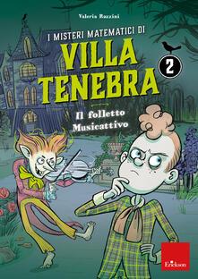 Osteriacasadimare.it I misteri matematici di villa Tenebra. Vol. 2: folletto Musicattivo, Il. Image