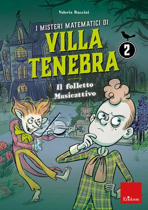 I misteri matematici di villa Tenebra. Vol. 2: folletto Musicattivo, Il.