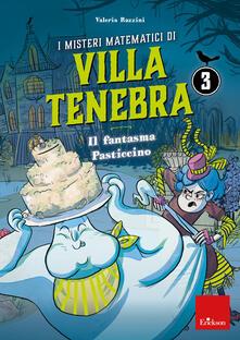 Ipabsantonioabatetrino.it I misteri matematici di villa Tenebra. Vol. 3: fantasma Pasticcino, Il. Image