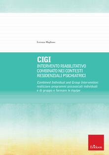 CIGI. Intervento riabilitativo combinato nei contesti residenziali psichiatrici. Combined Individual and Group Intervention: realizzare programmi psicosociali individuali e di gruppo e formare le équipe.pdf