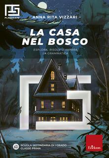 La casa nel bosco. Esplora, risolvi e impara la grammatica.pdf