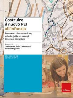 Libro Costruire il nuovo PEI all'infanzia. Strumenti di osservazione, schede-guida ed esempi di sezioni compilate. Ediz. a spirale