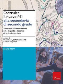 Libro Costruire il nuovo PEI alla secondaria di secondo grado. Strumenti di osservazione, schede-guida ed esempi di sezioni compilate. Ediz. a spirale