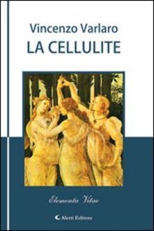 La cellulite - Vincenzo Varlaro - copertina