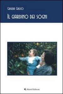 Il giardino dei sogni - Grazia Greco - ebook