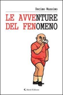 Le avventure del fenomeno - Massimo Decimo - copertina