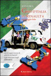 Libro Giro d'Italia in Renault4. Equipaggio Lola Anna P. Isca