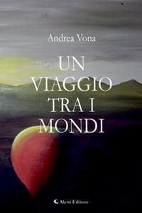 Un Un viaggio tra i mondi - Vona Andrea - wuz.it