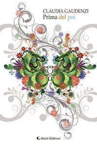 Foto Cover di Prima del poi, Libro di Claudia Gaudenzi, edito da Aletti
